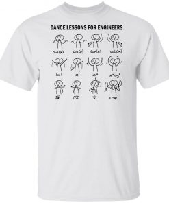 DANCE LESSONS FOR ENGINEERS SIN COS TAN COT SHIRT