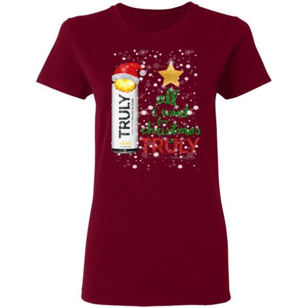 Pineapple All I Want For Christmas is Truly Hard Seltzer shirt