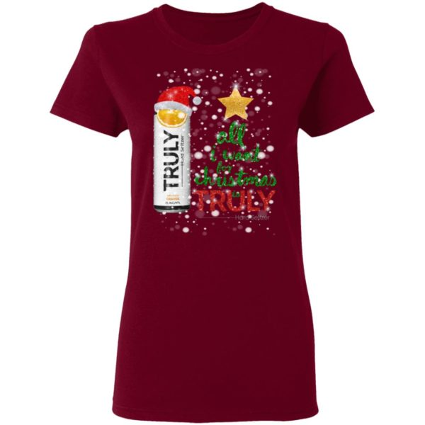 Orange All I Want For Christmas is Truly Hard Seltzer shirt