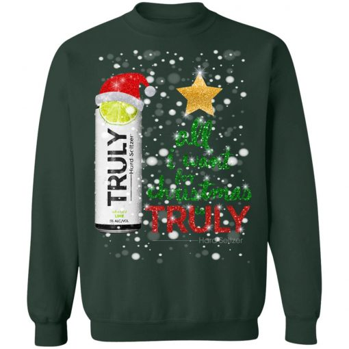Lime All I Want For Christmas is Truly Hard Seltzer Sweatshirt