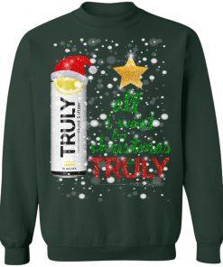 Lemon All I Want For Christmas is Truly Hard Seltzer Sweatshirt