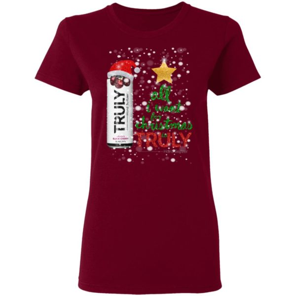 Black Cherry All I Want For Christmas is Truly Hard Seltzer shirt