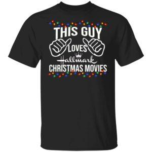 This Guy Loves Hallmark Christmas Movies shirt