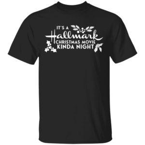 Awesome It's a Hallmark Christmas Movie Kinda Night shirt
