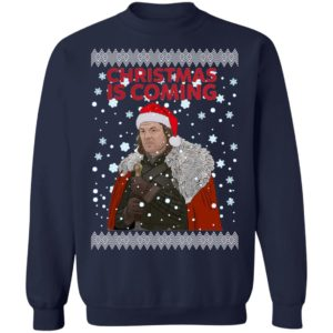 Christmas Is Coming Ned Stark Game Of Thrones Ugly Sweatshirt