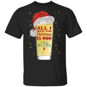 All I Want For Christmas Is You Michelob Ultra Santa Claus Beer Funny shirt