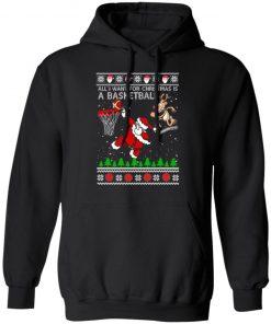 All I Want For Christmas Is A Basketball Santa Vs Reindeer Ugly Christmas hoodie