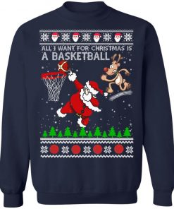 All I Want For Christmas Is A Basketball Santa Vs Reindeer Ugly Christmas Sweatshirt