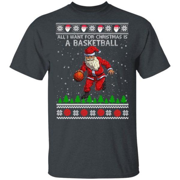 All I Want For Christmas Is A Basketball Santa Ugly Christmas shirt