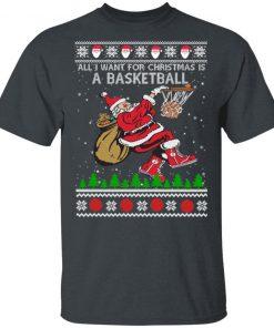 All I Want For Christmas Is A Basketball Ugly Christmas shirt