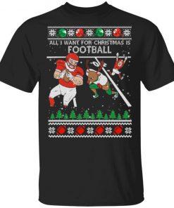 All I Want For Christmas Is Football Ugly Christmas shirt