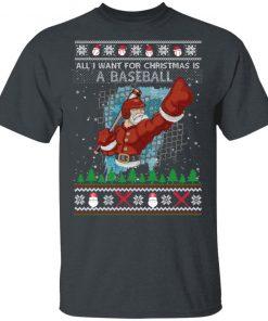 All I Want For Christmas Is A Baseball Ugly Christmas shirt