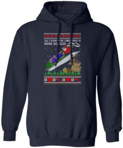 All I Want For Christmas Is More Bobsled Ugly Christmas hoodie