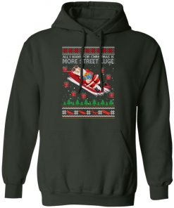 All I Want For Christmas Is More Street Luge Ugly Christmas hoodie