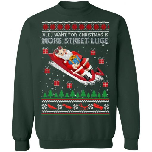All I Want For Christmas Is More Street Luge Ugly Christmas Sweater