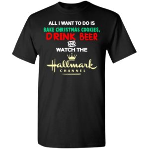 Hallmark Christmas Shirt Bake Cookies Drink Beer And Watch Hallmark Channel Sweater