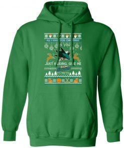 All I Want For Christmas Is You San Jose Sharks Ugly Christmas hoodie