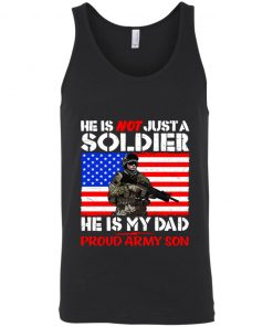 My Dad Is A Soldier Proud Army Son Pro-Military Father