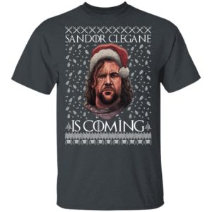 THE HOUND Game of Thrones Sandor Clegane Is Coming Christmas Funny Ugly shirt