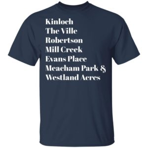 Kinloch The Ville Robertson Mill Creek Evans Place Meacham Park & Westland Acres Shirt