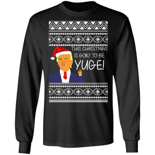 Donald Trump This Christmas is going to be Huge Yuge Ugly ls