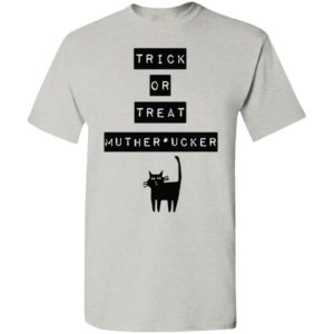 Trick or Treat Meow MOTHER*UCKER Shirt