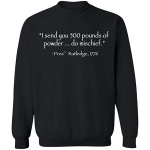 John Rutledge to Colonel William Moultrie I Send You 500 Pounds Of Powder Do Mischief Pres Rutledge 1776