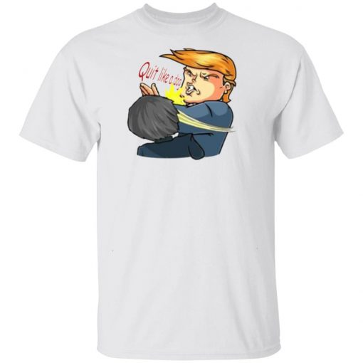 Quit Like A Dog T-Shirt Trump says Beto O'Rourke shirt