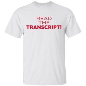 Donald Trump Read the Transcript shirt