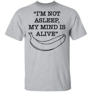 i'm Not Asleep, My Mind Is Alive Shirt Ladies Tee