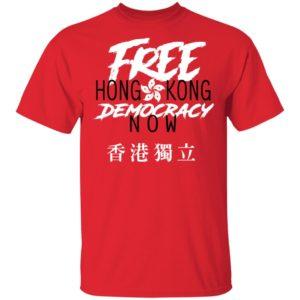 Free Hong Kong Democracy Now Hong Kong independence Flag shirt