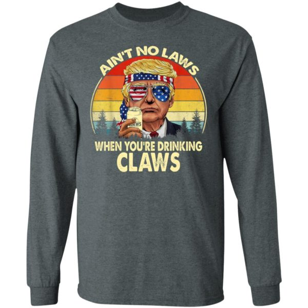 Vintage Ain't No Law When You're Drinking Claws Trump