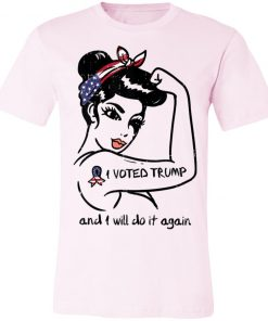 I Voted Trump And I Will Do Again Unbreakable Rosie Pro 2020 Girls T-Shirt
