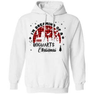 Harry Potter Christmas I'm Dreaming Of A Hogwarts Christmas hoodie