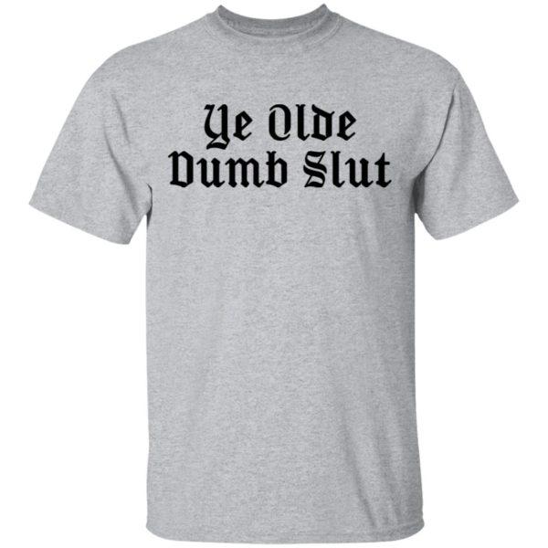 Ye Olde Dumb Slut Shirt