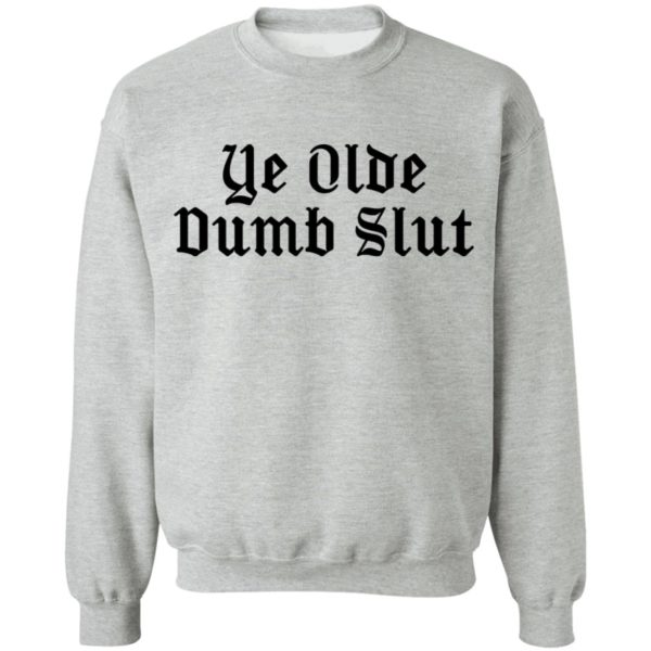 Ye Olde Dumb Slut sweater