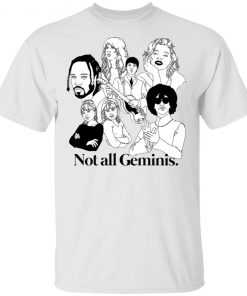 Not All Geminis Shirt
