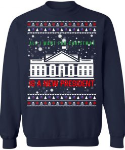 All I Want for Christmas Is A New President Anti Trump Ugly Christmas Sweater