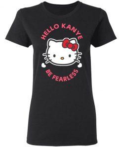 Kitty Cat Hello Kanye Be Fearless Kanye West Kim Kardashian Couple Shirt