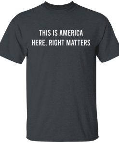 Alexander Vindman This is America Here Right Matters Shirt