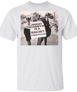 Jeremy Corbyn Is A Racist Endeavour Rachel Riley Shirt