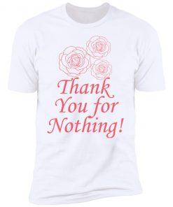 Lira Mercer Thank You For Nothing Shirt