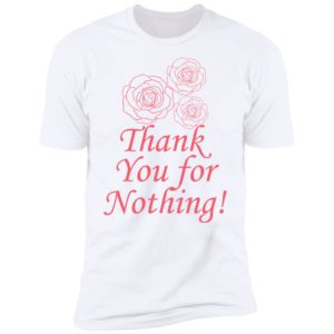 Lira Mercer Thank You For Nothing Shirt