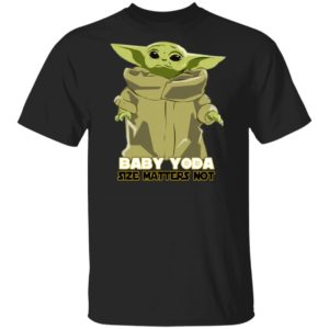 Baby Yoda The Mandalorian - Size Matters Not Shirt