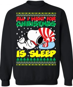 Snoopy All I Want For Christmas is Sleep Christmas Sweater