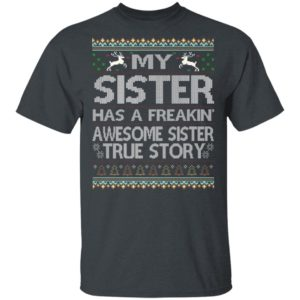 My Sister Has An Awesome Sister True Story Ugly Christmas
