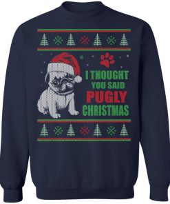 Pugly Christmas Dog Ugly Christmas Sweatshirt