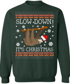 Slow Down It's ChristmasSloth Ugly Christmas Sweatshirt