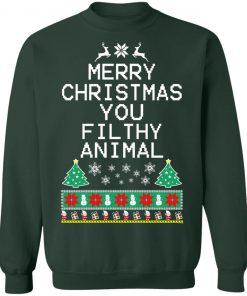 Merry Christmas you filthy animal funny ugly Christmas Sweater