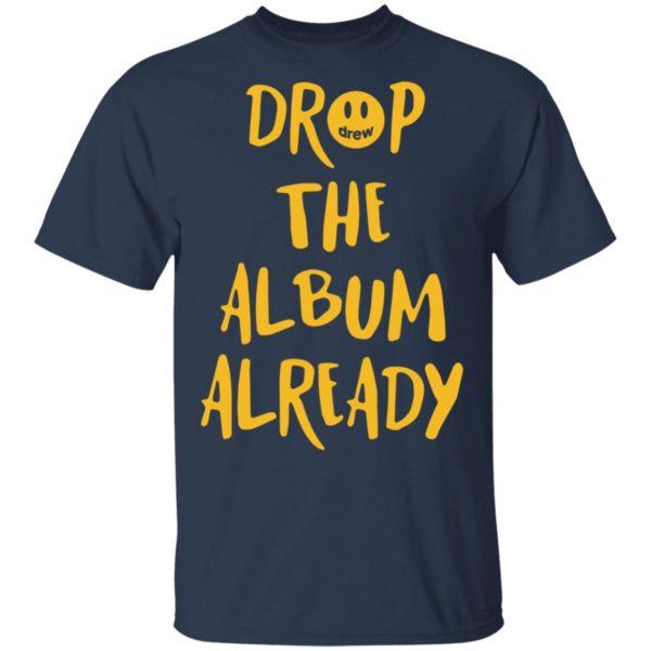 Justin Bieber Drop the album already shirt